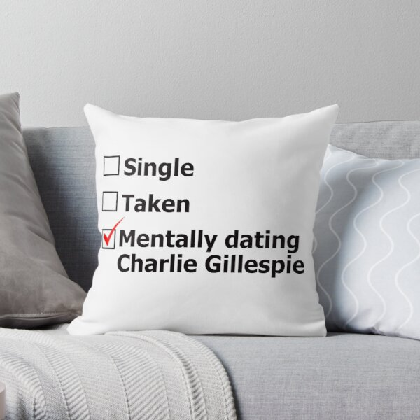 Mentally dating Charlie Gillespie Throw Pillow