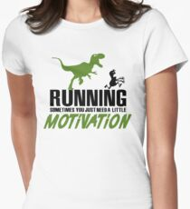 Running - sometimes all you need is a little motivation Womens Fitted T-Shirt