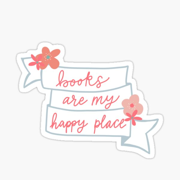 Books are my happy place flowers and ribbon  Sticker