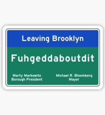 """Fuhgeddaboudit"", Brooklyn Road Sign, NYC Sticker"