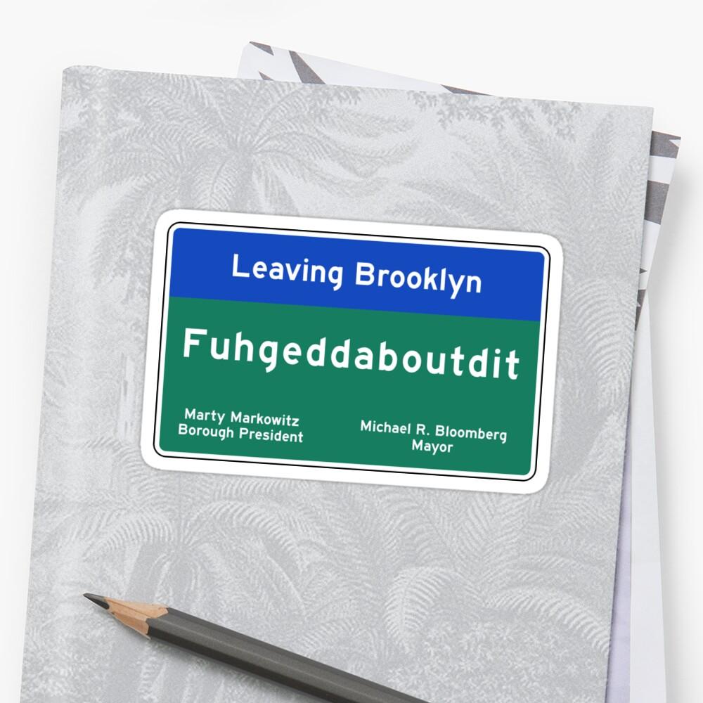 Fuhgeddaboudit brooklyn road sign nyc stickers