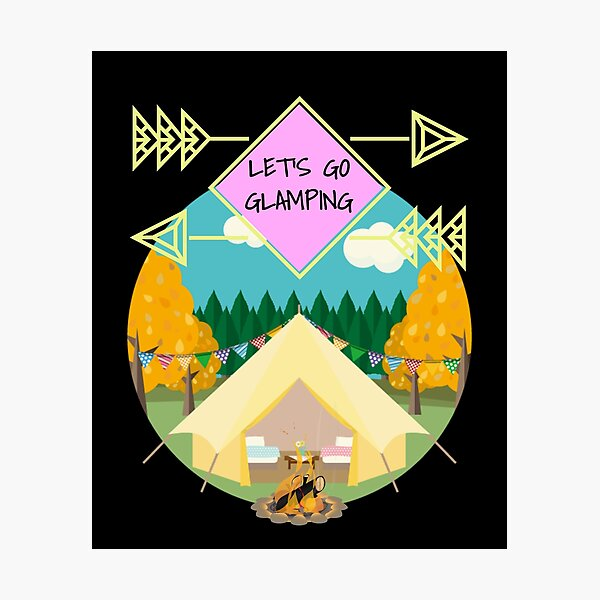 Let's Go Glamping Photographic Print