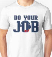 """Do Your Job"" Quote Belichick Unisex T-Shirt"