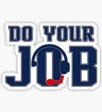 """Do Your Job"" Quote Belichick Sticker"