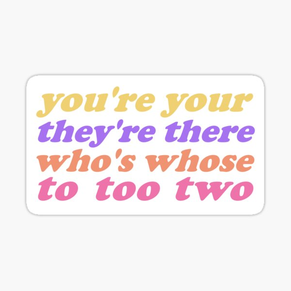 You're Your Grammar Police Sticker