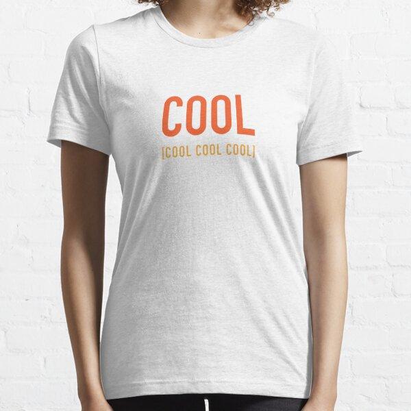 Cool Cool Cool Cool Essential T-Shirt