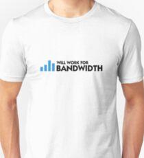 I work for bandwidth Unisex T-Shirt