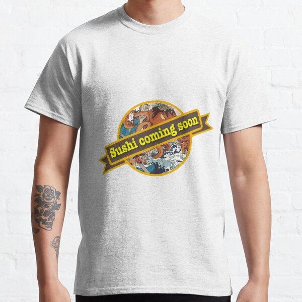 Sushi Coming Soon Classic T-Shirt