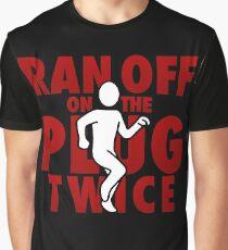 Ran Off On The Plug Twice Graphic T-Shirt