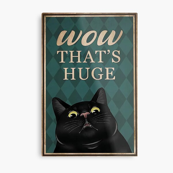 Black cat Wow that's huge funny gifts for cat lover Metal Print