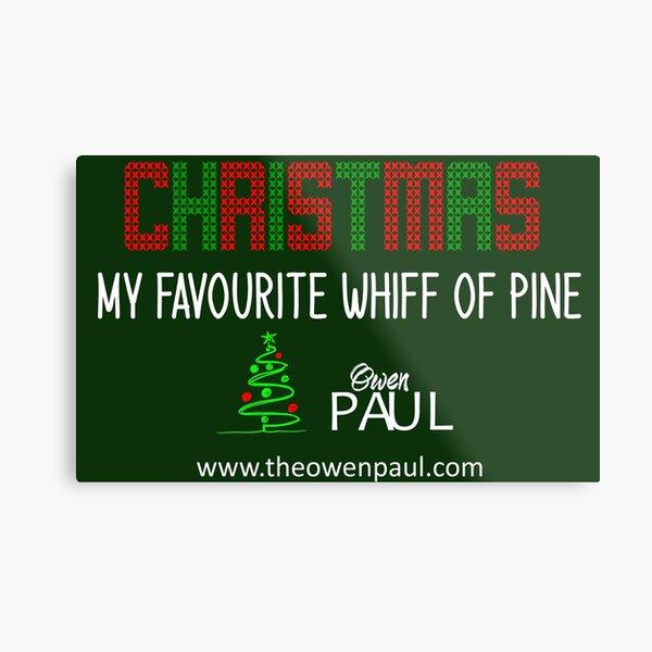 My Favourite Whiff of Pine Metal Print
