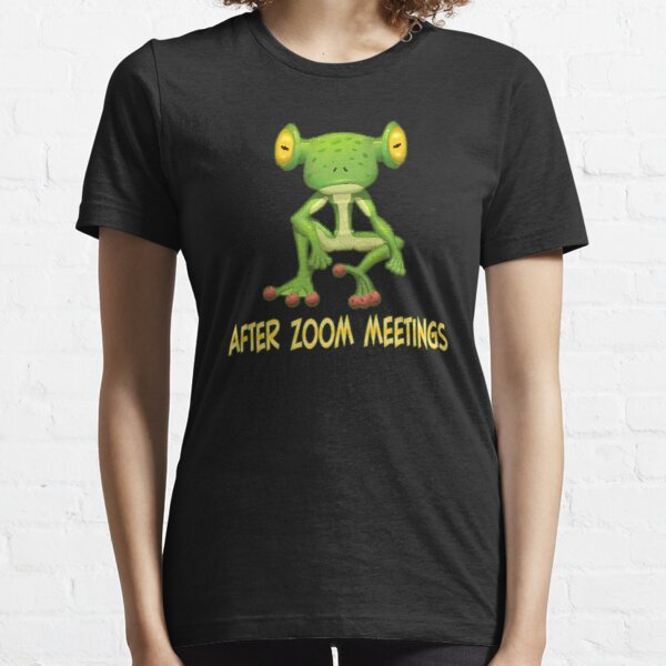 After ZOOM Meetings. Essential T-Shirt