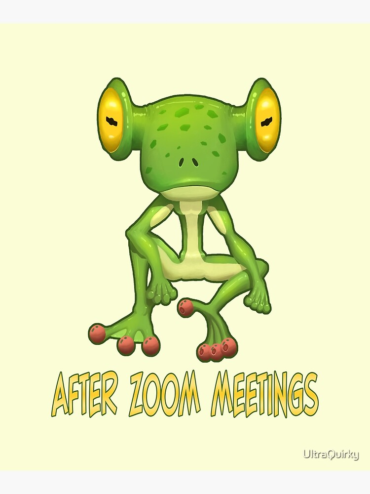 After ZOOM Meetings. by UltraQuirky