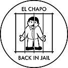 El Chapo Back In Jail by unluckydevil