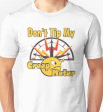 "Don't Tip My Creep ""O"" Meter T-Shirt"