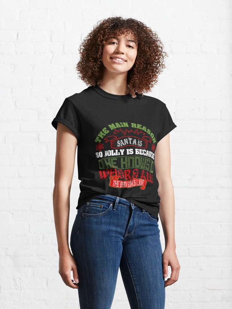 Alternate view of Santas Jolly: He Knows Where The Bad Girls Live Classic T-Shirt