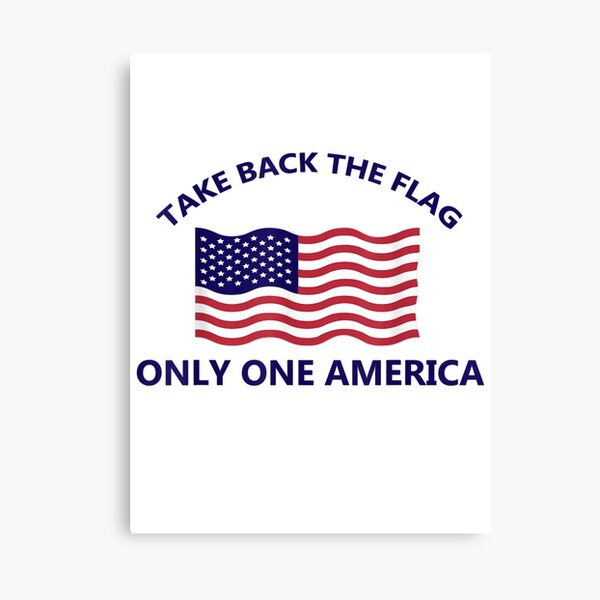 Take Back The FlagOnly One America Canvas Print