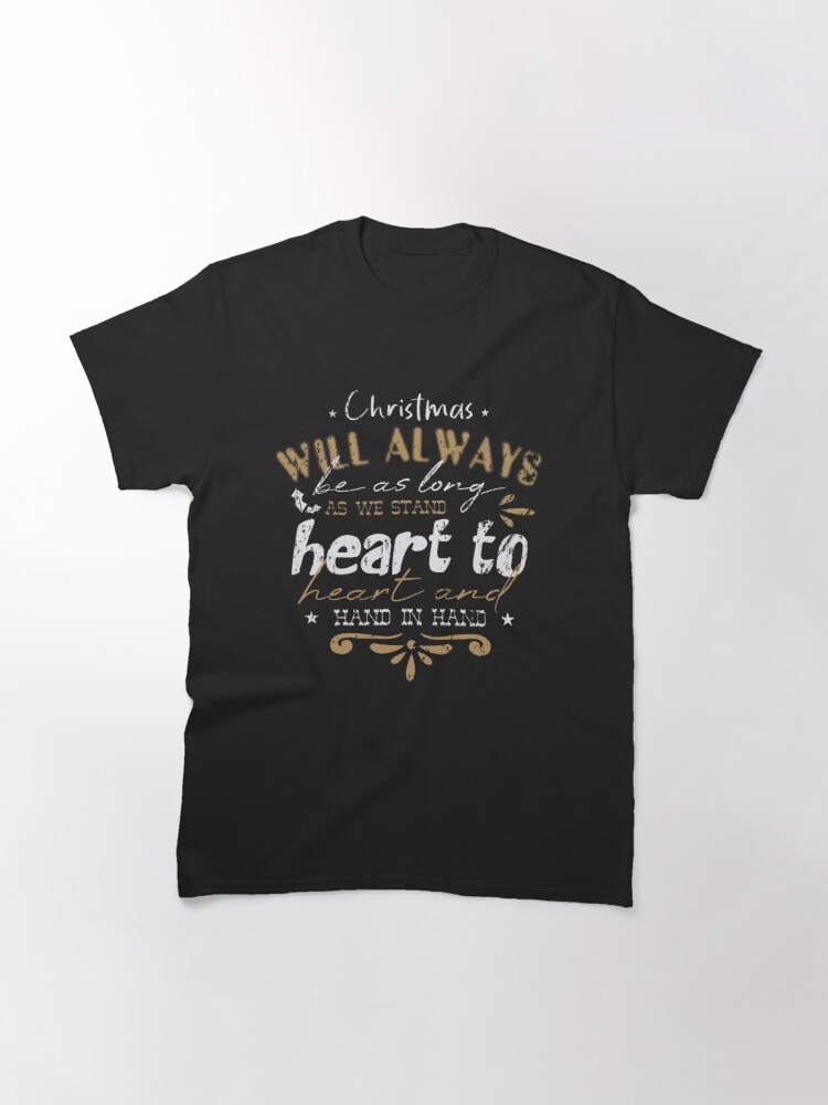Alternate view of Christmas Will Always Be Heart To Heart Vintage Classic T-Shirt