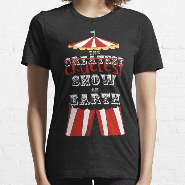 Cruelest Show on Earth Essential T-Shirt
