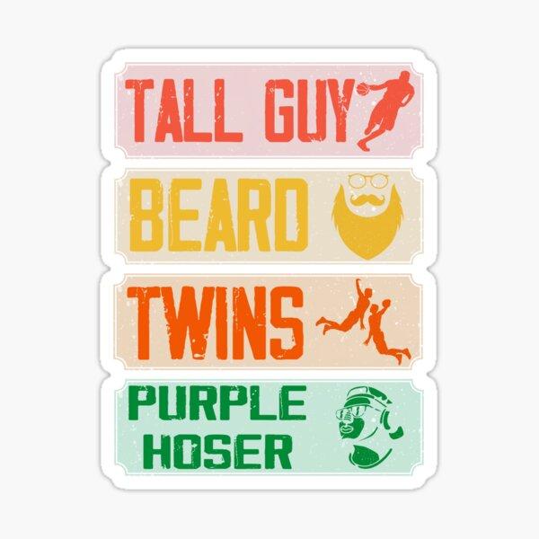 Tall Guy Beard Twins Purple Hoser Sticker