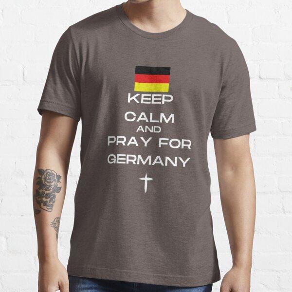 Bleib ruhig und bete für Deutschland Essential T-Shirt