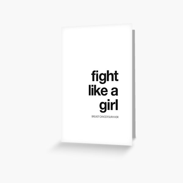 FIGHT LIKE A GIRL too- BREAST CANCER SURVIVOR Greeting Card