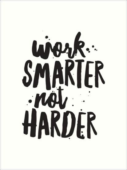 Working smarter, not harder
