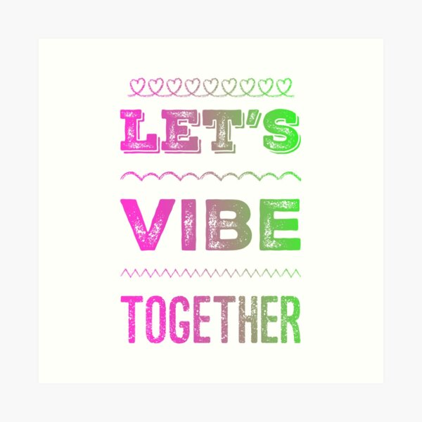 Let's Vibe Together - Neon Art Print