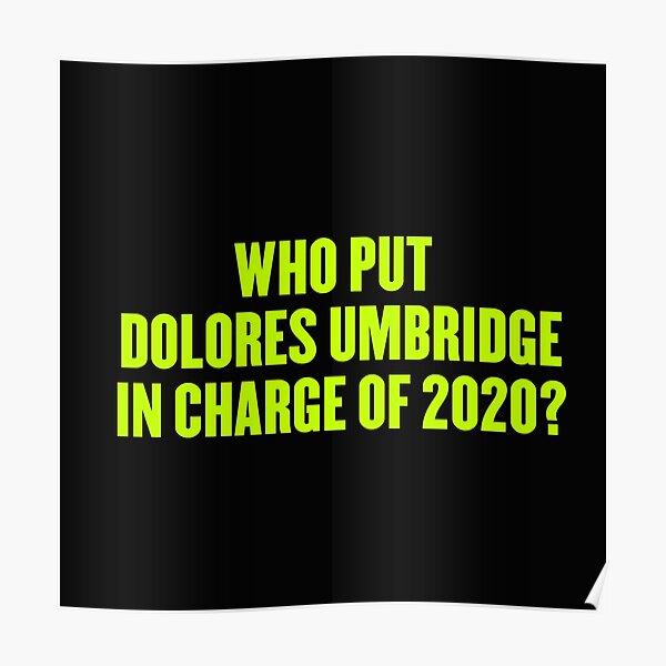 Wer hat Dolores Umbridge für 2020 verantwortlich gemacht? Poster