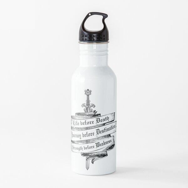 Vida antes de la muerte, fuerza antes de la debilidad, viaje antes del destino Botella de agua