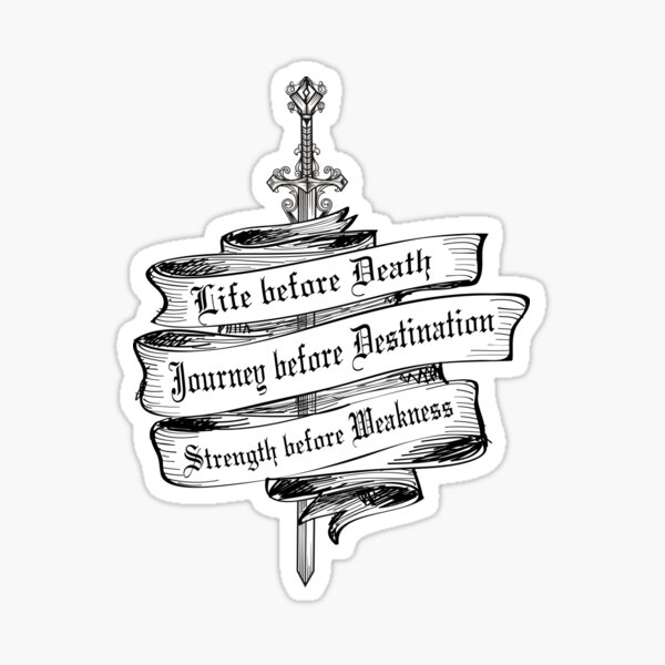 Life Before Death, Strength Before Weakness, Journey Before Destination Sticker