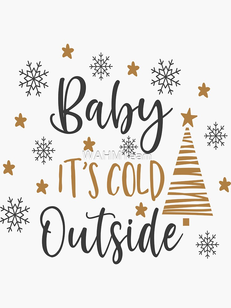 Baby It's Cold Outside by WAHMTeam
