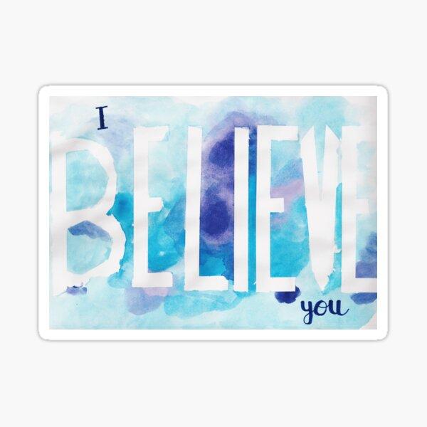I Believe You Sticker