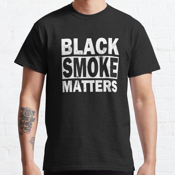 Black Smoke Matters Diesel Trucks Trucker Classic T-Shirt