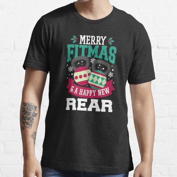 Merry Fitmas and Happy New Rear Essential T-Shirt