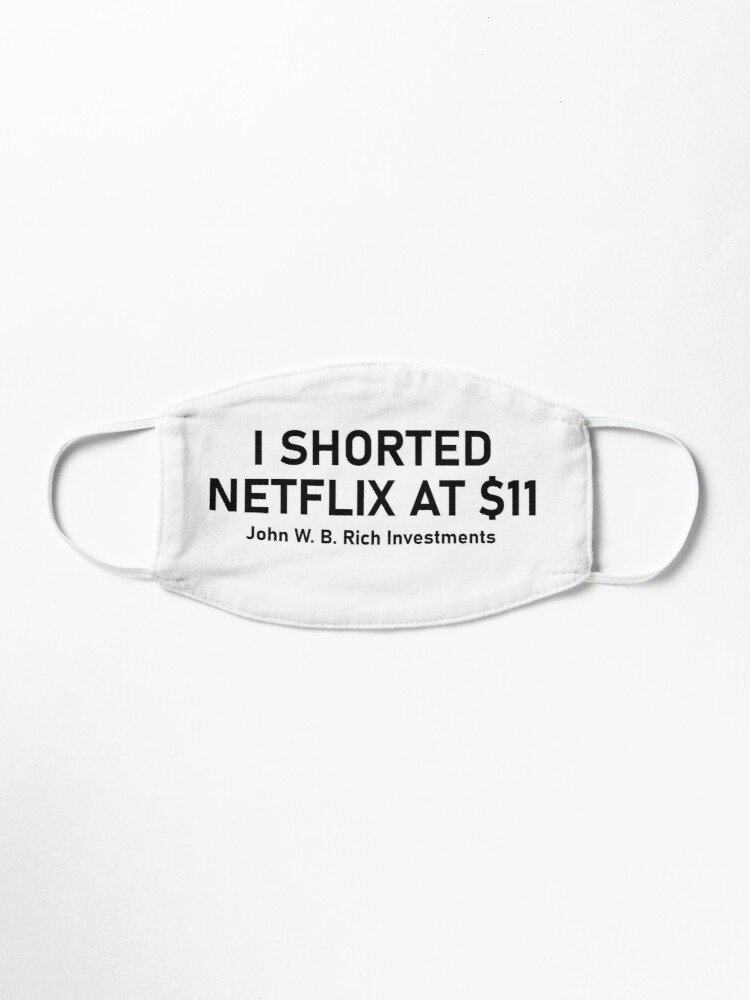 Alternate view of I shorted Netflix at $11 Mask