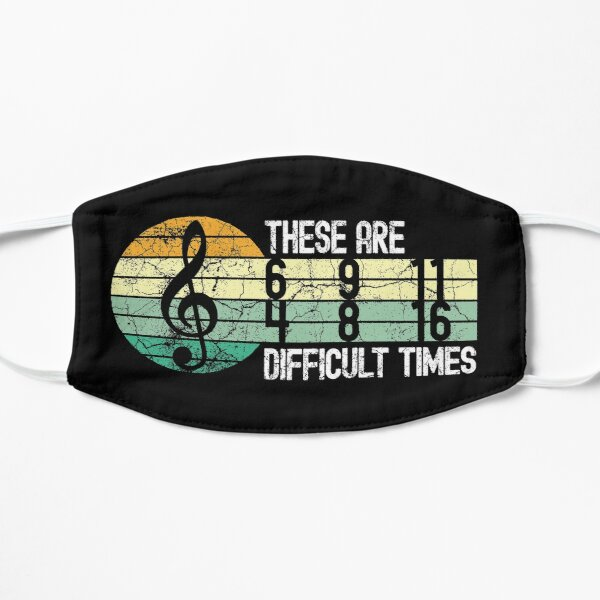 These are difficult times music lover musician Mask