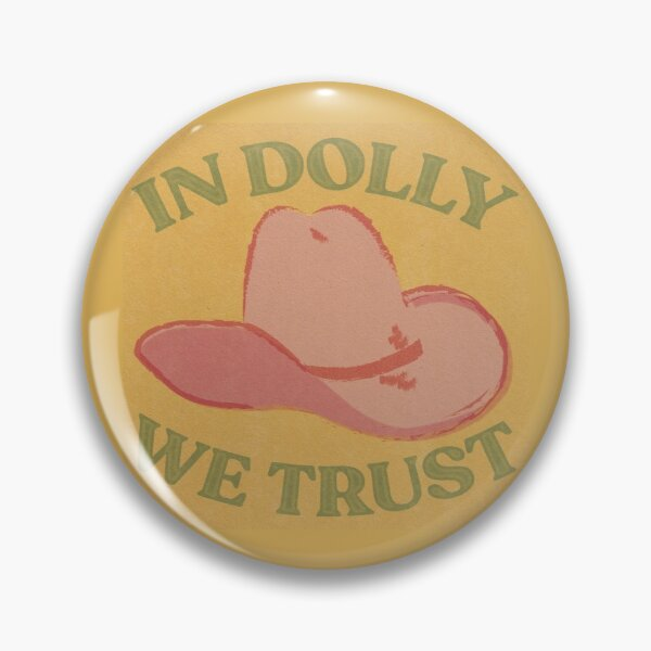 IN DOLLY WE TRUST Pin
