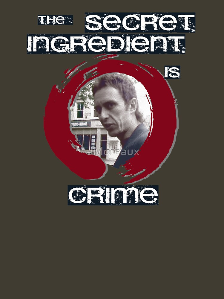 Super Hans - The Secret Ingredient Is Crime | Unisex T-Shirt