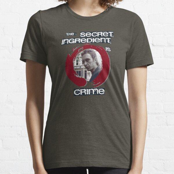 Super Hans - The Secret Ingredient Is Crime Essential T-Shirt