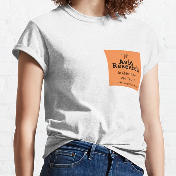 Avid Research - In questions we trust Classic T-Shirt