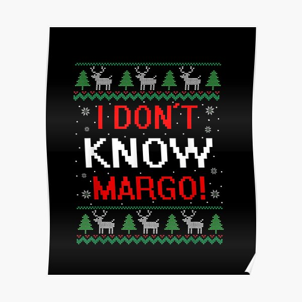 I-Don-T-Know-Margo-Funny-Christmas-Vacation-- Poster