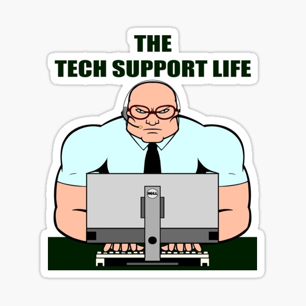 The Tech Support Life Sticker