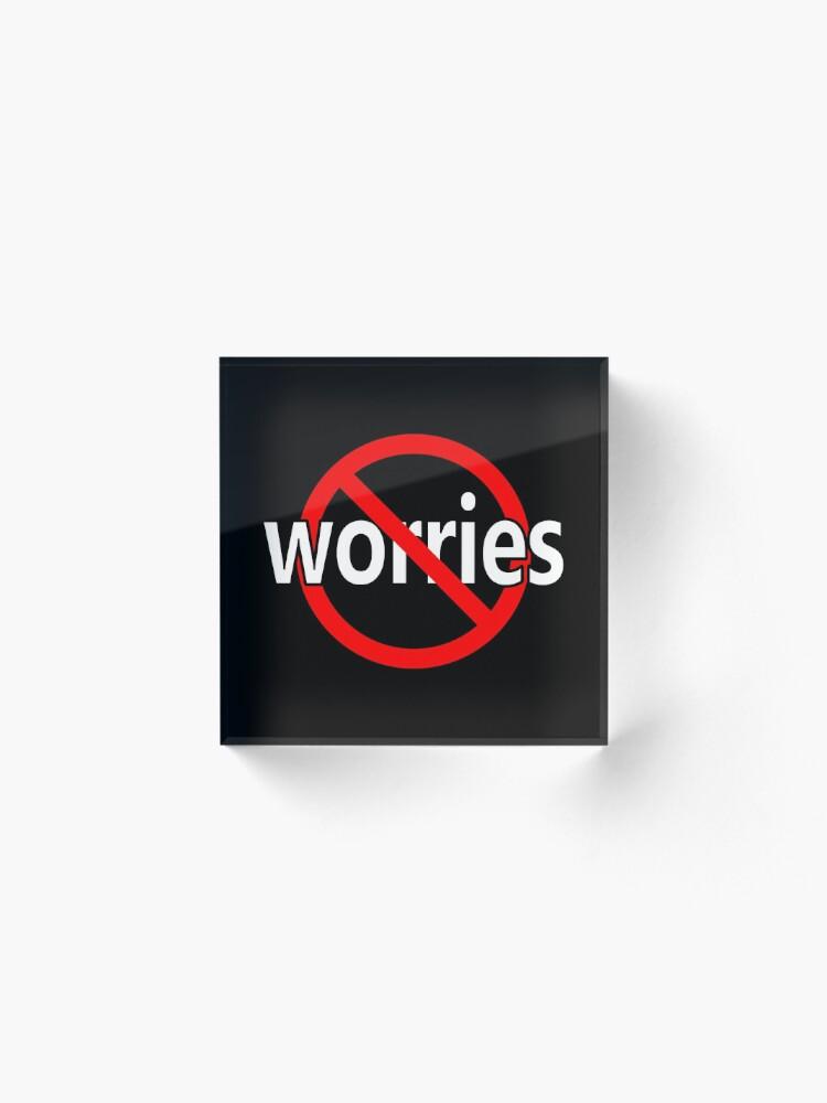 Alternate view of No Worries - Be Calm Acrylic Block