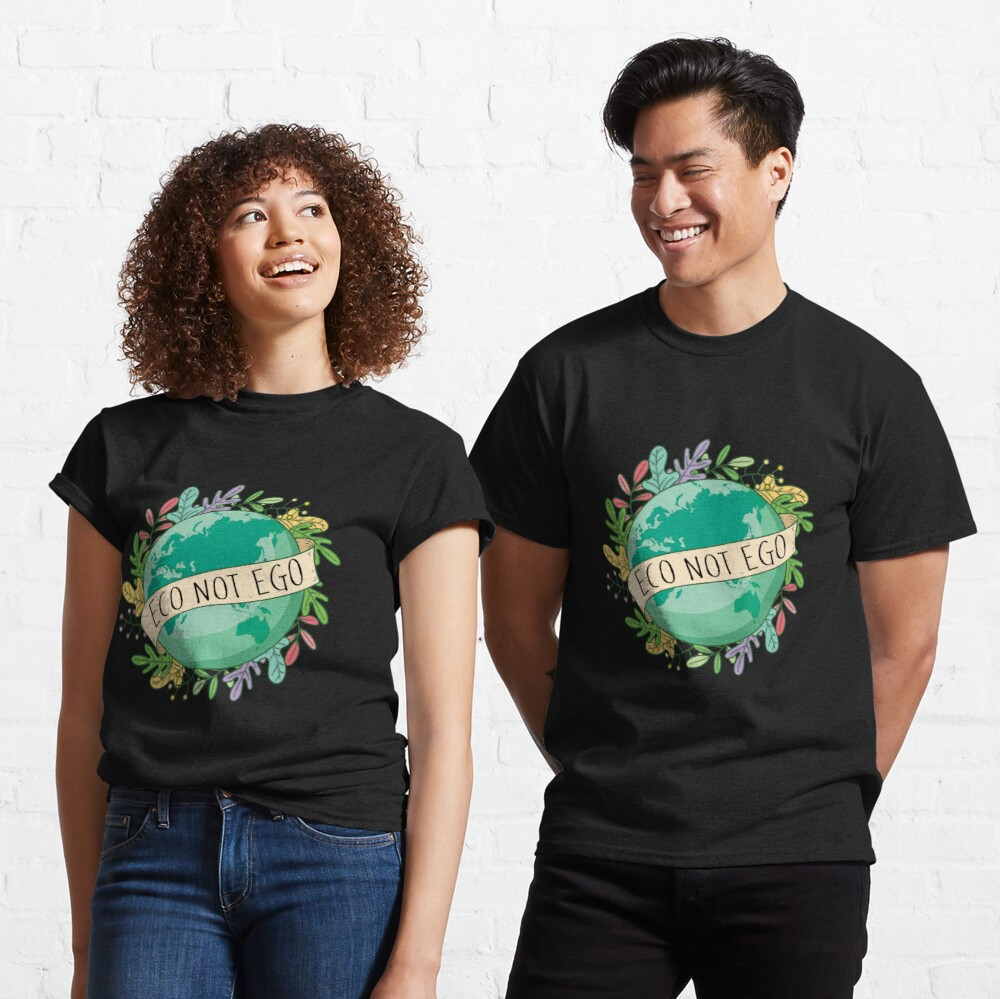 2021 Eco Not Ego - Raise Awareness for Climate Change Classic T-Shirt
