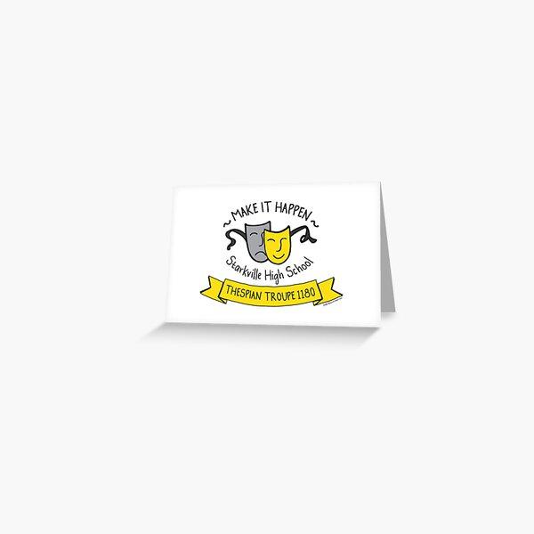 Make it Happen - Starkville High School Theatre - SHS Thespian Troupe 1180 - Black Greeting Card
