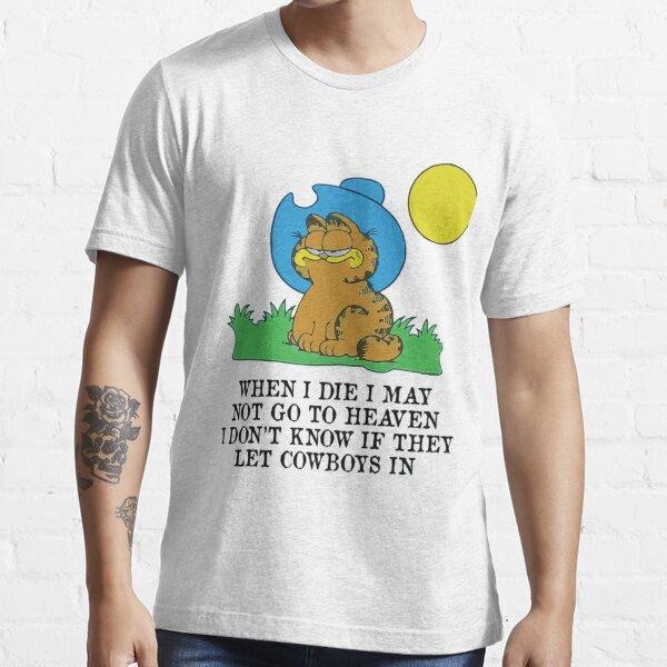 quand je meurs je ne peux pas aller au paradis garfield, garfield cowboy T-shirt T-shirt essentiel