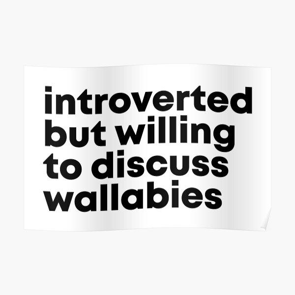 Introverted but willing to discuss Wallabies Poster