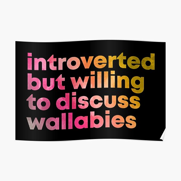 Introverted but willing to discuss Wallabies in Watercolor Poster