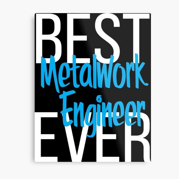 Best Metalwork Engineer Ever Metal Print
